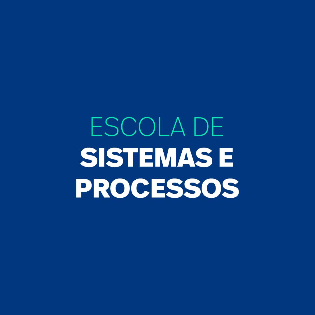 ESCOLA DE SISTEMAS E PROCESSOS